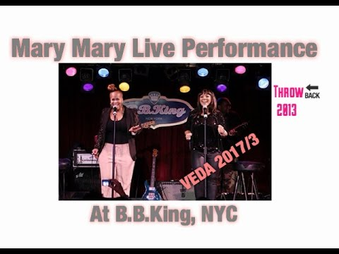 VEDA 2017/3 | Mary Mary Live Performance At B.B.King, NYC | Throw🔙 2013