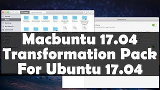 Macbuntu 17.04 Transformation Pack Released for Ubuntu 17.04 Zesty Zapus