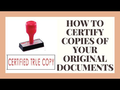 HOW TO GET COPIES OF YOUR ORIGINAL DOCUMENTS CERTIFIED.