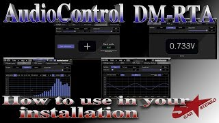 How use the AudioContol's DM-RTA in your car audio installation