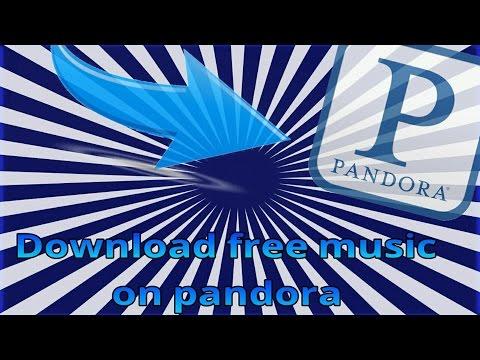 Download music off of Pandora free