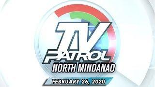 TV Patrol North Mindanao - February 26, 2020