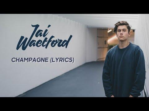 Jai Waetford - Champagne ( lyrics)