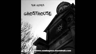HALLOWEEN SOUNDTRACK 2014 - GHOSTHOUSE by SAM HAYNES