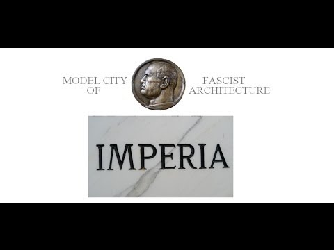IMPERIA - FASCIST MODEL CITY ITALIA