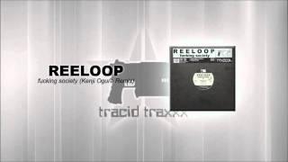 Reeloop - Fucking Society (Kenji Ogura Remix)