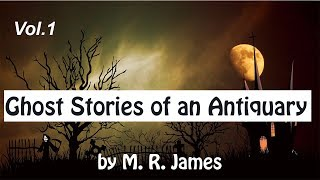 Ghost Stories of an Antiquary by M.R.James  Vol.1| Full Audiobook with subtitles