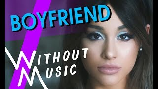 ARIANA GRANDE ft. SOCIAL HOUSE - Boyfriend (#WITHOUTMUSIC Parody)