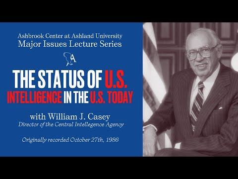 William J. Casey - The Status of US Intelligence in the US Today - Ashbrook Center- 8/27/1986
