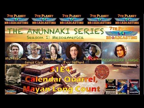 The Anunnaki Series S1E4:  Calendar Quarrel, Mayan Long Count