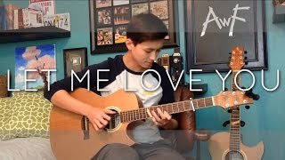DJ Snake - Let Me Love You ft. Justin Bieber - Cover (Fingerstyle Guitar)