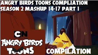 Angry birds Toons Compilation season 2 mashup 14-17 part 1