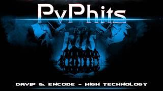 DaVIP & Encode - High Technology PvP Music