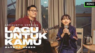 Alyssa Dezek - Lagu Untuk Kamu (Acoustic) feat Adam Sang