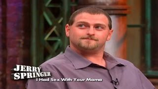I Had Sex With Your Mama! (The Jerry Springer Show)