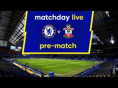 Matchday live: Chelsea - Southampton |  Before the game |  Premier League matchday