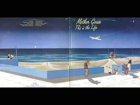 Mother Goose - This Is The Life (1982)