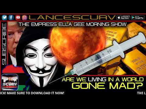 ARE WE LIVING IN A WORLD GONE MAD? - THE EMPRESS ELLA GEE MORNING SHOW