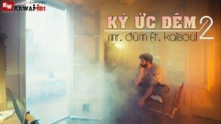 Ký Ức Đêm (Part 2) - Mr. Đùm ft. Kaisoul [ Video Lyrics ]