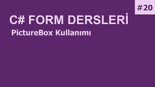 C# Form Dersleri-20 PictureBox Kullanımı