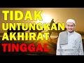 Ustaz Fawwaz Mat Jan 2017 - Apa Sahaja Tak UNTUNGKAN Akhirat,Kita Pakat Tinggal Terus Bang
