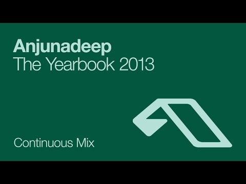 Anjunadeep The Yearbook 2013 (Continuous Mix)