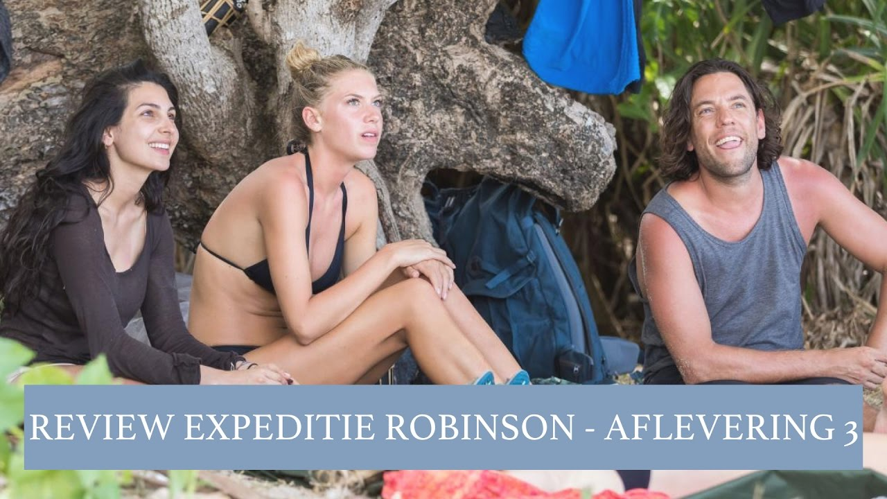 Expeditie Robinson Anna Nooshin Review Expeditie Robinson 2016 Aflevering 3 Lig Ik Eruit Anna Nooshin