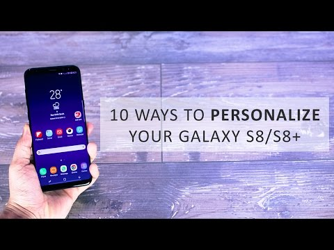 8 ways to customize Samsung Galaxy S8 / S8 Plus