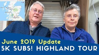 June 2019 Update | 5k Subs! | West Highlands And Uist Tour