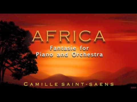 Saint Saens: AFRICA—Fantasie for Piano and Orchestra, Op. 89