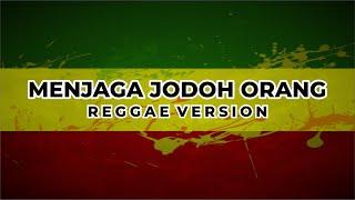 D 39 Cozt Menjaga Jodoh Orang Reggae Cover By TRIASH