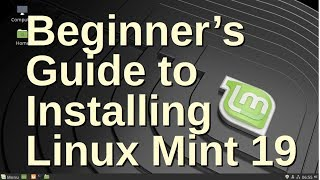 Beginner's Guide to Installing Linux Mint 19