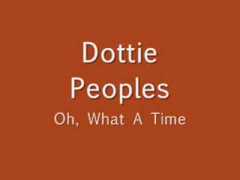 Dottie Peoples - What A Time