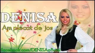 DENISA - Am plecat de jos (Melodie originala populara) 0040723422923