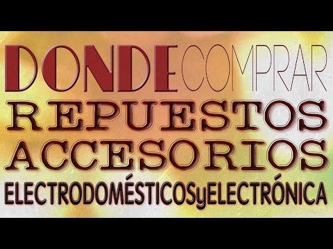 Donde Comprar Repuestos Y Accesorios Para Electrodomesticos Y Electronica