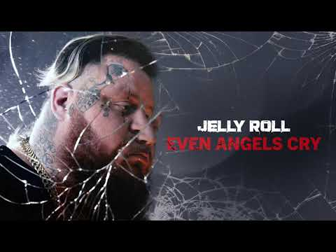 Jelly Roll - Even Angels Cry (Official Audio)