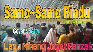 LAGU JOGET MANTAP   SAMO-SAMO RINDU    MINANG    COVER SETTY