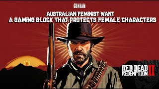Australian Feminist Want A gaming block that protects female characters in RDR2