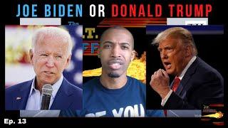 Joe Biden or Donald Trump | The J.T. Effect