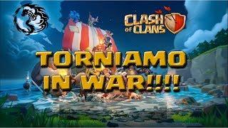 CLASH OF CLANS #21 - TORNIAMO IN WAR!!!