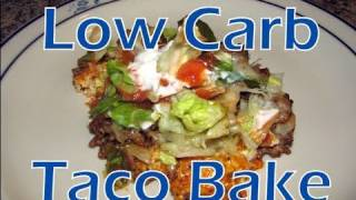 Atkins Diet Recipes: Low Carb Taco Bake (if)