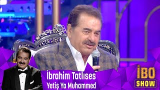 İbrahim Tatlıses - Yetiş Ya Muhammed