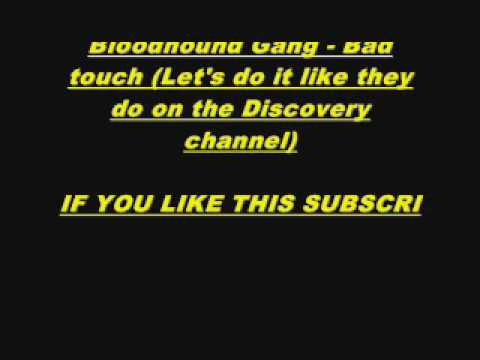 Bloodhound Gang - Bad Touch WITH LYRICS!!