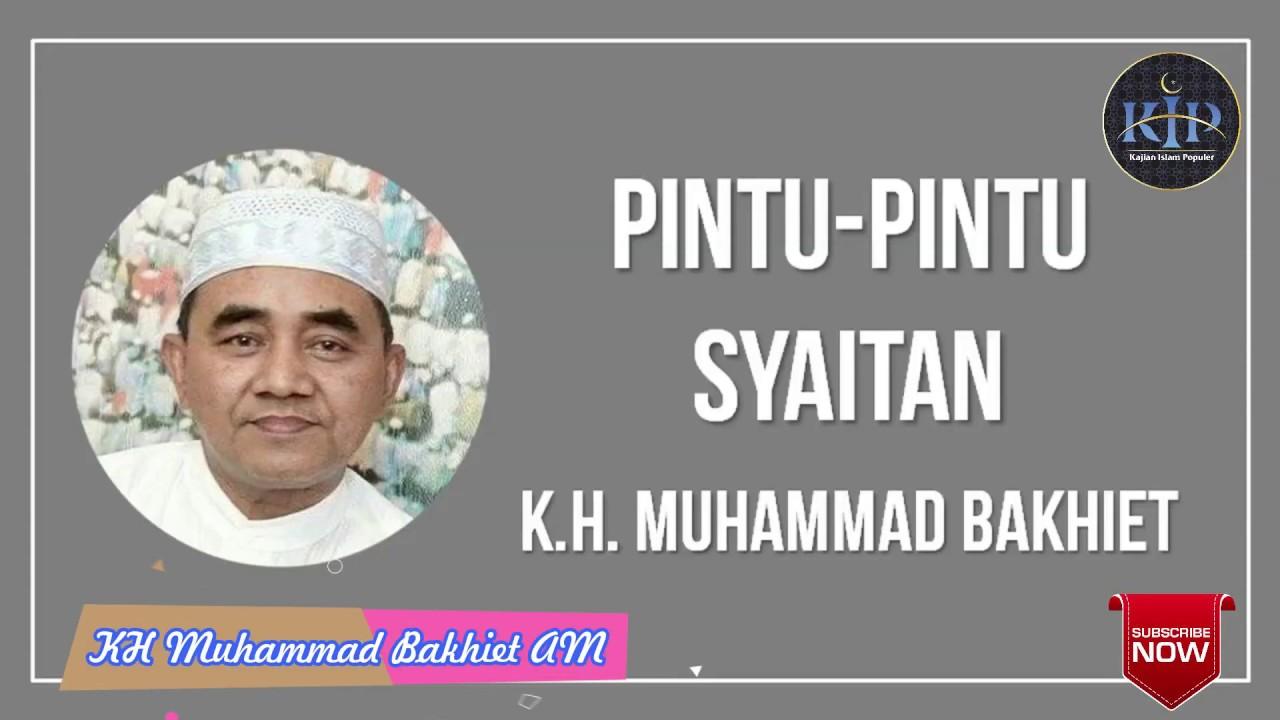 Pintu pintu Syaitan II KH Muhammad Bakhiet AM