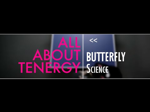 Butterfly Science: All about Tenergy (ENGLISH)