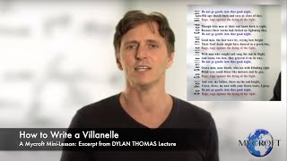 "How to Write a Villanelle -  A Mycroft Poetry Side-Bar (From ""Do Not Go Gentle . . ."" Lecture)"