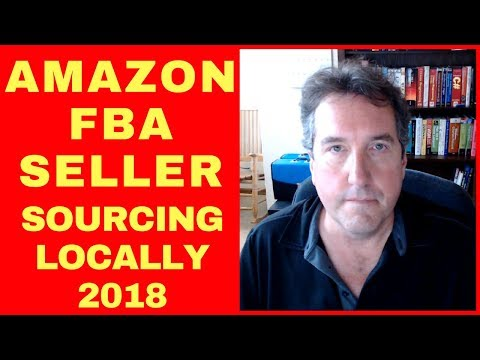 Amazon FBA: Sourcing Your Products Locally  2018