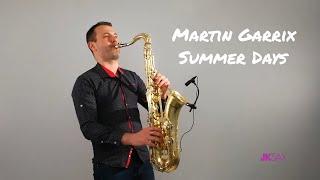 Martin Garrix - Summer Days [Instrumental Saxophone Cover by JK Sax]