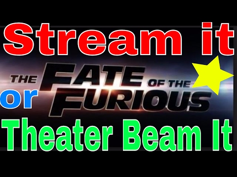 Stream it or Theater Beam it?( Fast and...