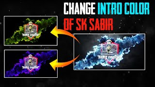 How to change intro of SK Sabir||cut intro Like sk sabir|| Intro Colors change